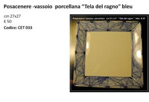 CET 033 Posacenere -vassoio porcellana Tela del ragno bleu